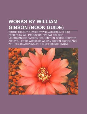 Works By William Gibson by Books LLC