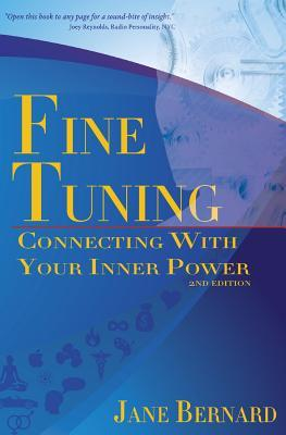 Fine Tuning: Connecting with Your Inner Power 2nd Edition