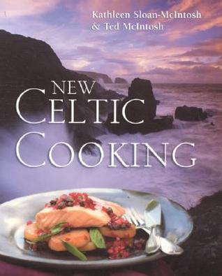 New Celtic Cooking by Kathleen Sloan-McIntosh