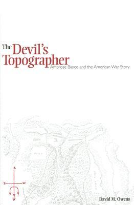 The Devil's Topographer: Ambrose Bierce and the American War Story