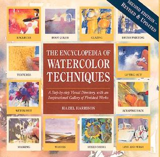 Encyclopedia of Watercolor Techniques 2E Step-By-Step Visual ... by Hazel Harrison