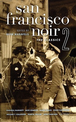 San Francisco Noir 2: The Classics (Akashic Noir)