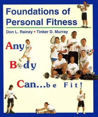 Foundations of Personal Fitness: Any Body Can...Be Fit!