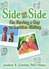 Side by Side: On Having a Gay or Lesbian Sibling (Haworth Gay & Lesbian Studies) (Haworth Gay & Lesbian Studies)
