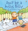 Don't Be a Bully, Billy (A Cautionary Tale)