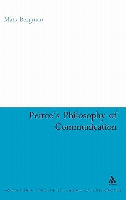 Peirce's Philosophy of Communication: The Rhetorical Underpinnings of the Theory of Signs