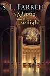 A Magic of Twilight (The Nessantico Cycle, #1)
