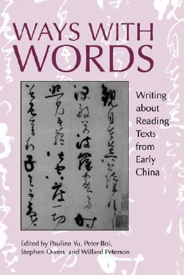 Ways with Words: Writing about Reading Texts from Early China