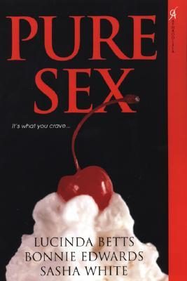 Pure Sex by Lucinda Betts