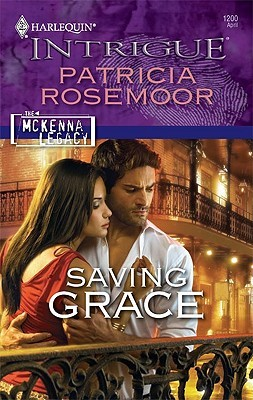 Saving Grace (The McKenna Legacy) by Patricia Rosemoor
