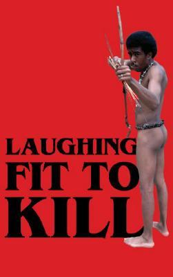 Laughing Fit to Kill: Black Humor in the Fictions of Slavery
