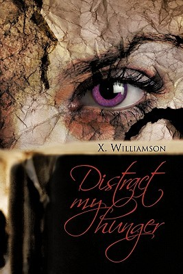 Distract My Hunger by X. Williamson