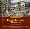 The California Missions Source Book: Key Information, Dramatic Images, and Fascinating Anecdotes Covering All 21 Missions
