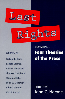 four theories of the press Communication theorists fred siebert, theodore peterson, and wilbur schramm created the basis for the classification of how we view media systems their book four.