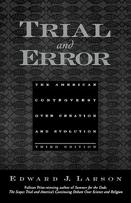 Trial & Error: The American Controversy over Creation & Evolution