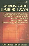 Working With Labor Laws: A Comprehensive Guide On Conditions Of Employment, Employee Benefits Under Special Laws, Termination, And Retirement