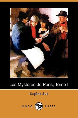 Les Mysteres de Paris, Tome I by Eugène Sue
