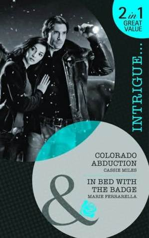 Colorado Abduction / In Bed with the Badge