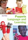 Puppets, Language and Learning. Jane Fisher