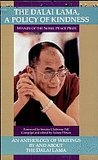 The Dalai Lama: A Policy of Kindness: An Anthology of Writings By and About the Dalai Lama