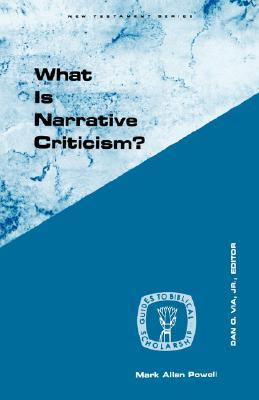 What Is Narrative Criticism? by Mark Allan Powell