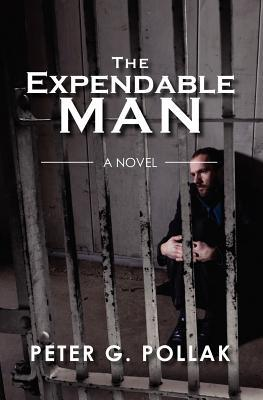 The Expendable Man by Peter G. Pollak