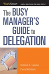 The Busy Manager's Guide to Delegation