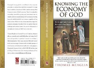 Knowing the Economy of God: How to Apply God's Financial Principles to Your Normal and Everyday Life