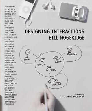 Designing Interactions [With CDROM] by Bill Moggridge