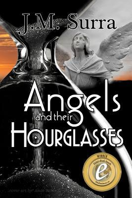 Angels and Their Hourglasses by J.M. Surra