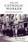 Year at the Catholic Worker: A Spiritual Journey Among the Poor