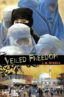 Veiled Freedom by J.M. Windle
