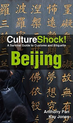 CultureShock! Beijing: A Survival Guide to Customs and Etiquette