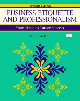 Business Etiquette and Professionalism (Crisp Fifty-Minute Books by M. Kay duPont