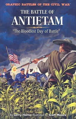 The Battle Of Antietam: The Bloodiest Day Of Battle (Osprey Graphic History)