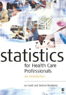 Statistics for Health Care Professionals: An Introduction