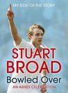 Stuart Broad Bowled Over: An Ashes Celebration   My Side Of The Story