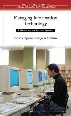 Managing Information Technology: A Handbook for Systems Librarians
