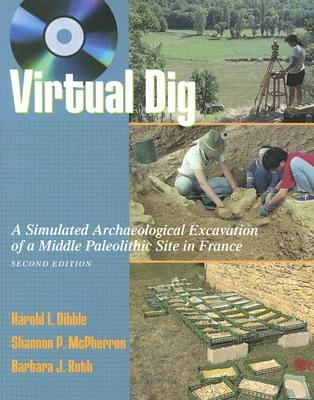 Virtual Dig: A Simulated Archaeological Excavation of a Middle Paleolithic Site in France, with Student CD-ROM (Win-PC only)