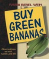 Buy Green Bananas: Observations on Self, Family and Life