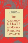 The Causation Debate in Modern Philosophy, 1637-1739