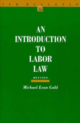 An Introduction to Labor Law, Revised Edition