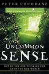 Uncommon Sense: Out of the Box Thinking for an in the Box World