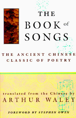 The Book of Songs by Arthur Waley