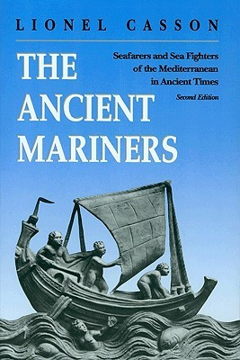 The Ancient Mariners by Lionel Casson