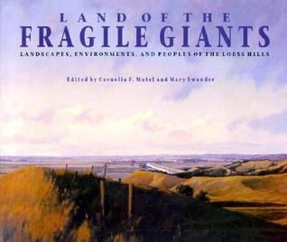Land of the Fragile Giants: Landscapes, Environments, and Peoples of the Loess Hills