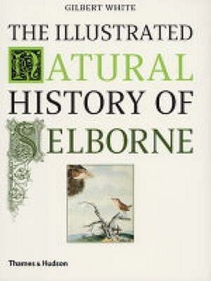 The Illustrated Natural History of Selborne by Gilbert White