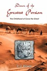 Dawn of the Greatest Persian: The Childhood of Cyrus the Great