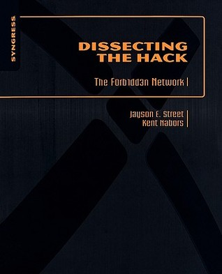 Dissecting The Hack by Jayson E. Street