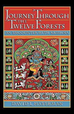 Journey Through the Twelve Forests by David L. Haberman